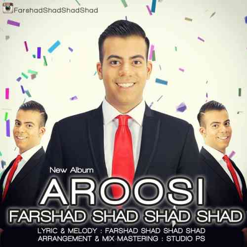 Aroosi By Farshad Shad Shad