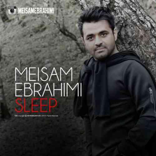 دانلود آهنگ جدید میثم ابراهیمی به نام خواب ، آهنگ خواب با صدای میثم ابراهیمی + متن آهنگ خواب از میثم ابراهیمی