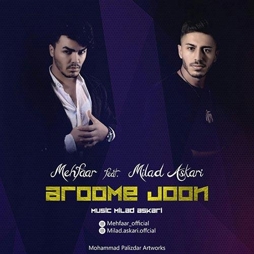 Aroome Joon (Ft Mehfaar) By Milad Askari