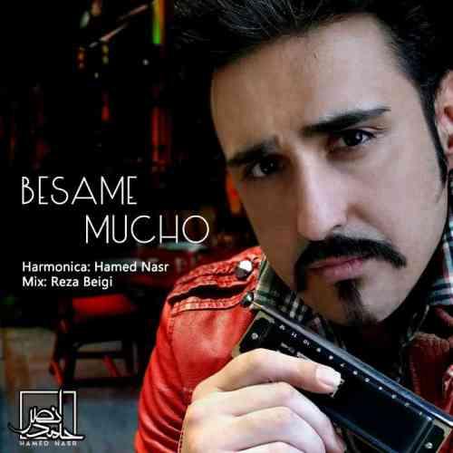 دانلود آهنگ جدید حامد نصر به نام Besame Mucho عکس جدید حامد نصر عکس ها و موزیک های جدید حامد نصر
