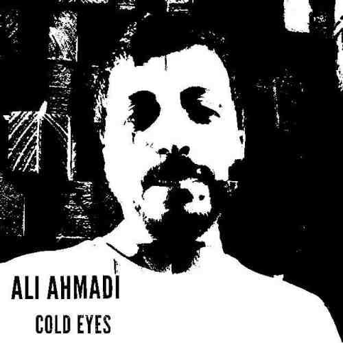 دانلود آهنگ جدید علی احمدی به نام چشمای سرد عکس جدید علی احمدی عکس ها و موزیک های جدید علی احمدی