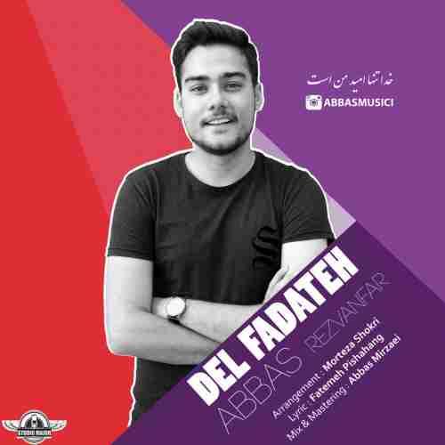 دانلود آهنگ جدید عباس رضوان فر به نام دل فداته عکس جدید عباس رضوان فر عکس ها و موزیک های جدید عباس رضوان فر