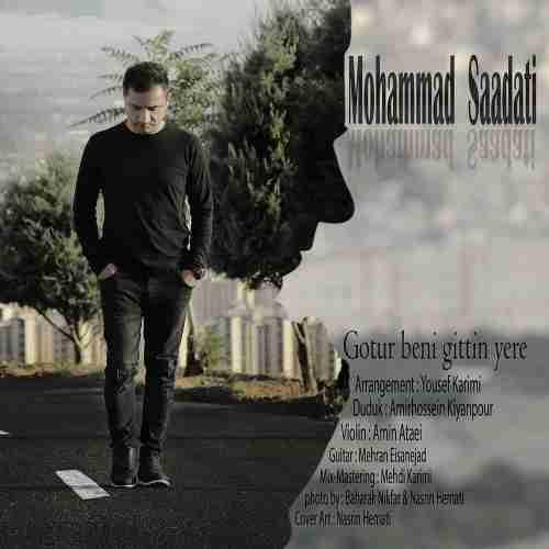 دانلود آهنگ جدید محمد سعادتی به نام گوتور بنی گیتین یره عکس جدید محمد سعادتی عکس ها و موزیک های جدید محمد سعادتی