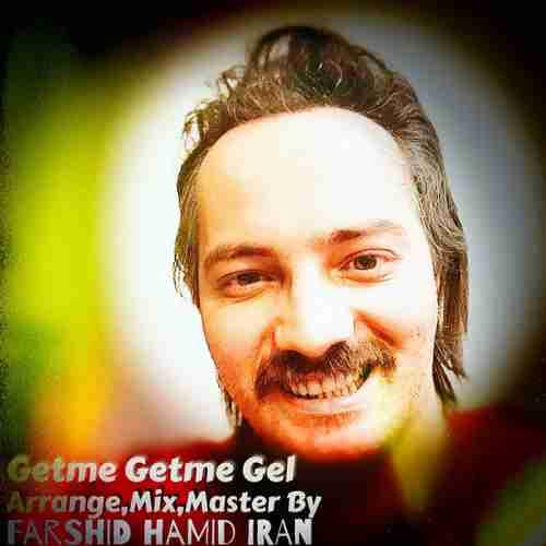 دانلود آهنگ جدید فرشید حمید ایران به نام Getme Getme Gel عکس جدید فرشید حمید ایران عکس ها و موزیک های جدید فرشید حمید ایران