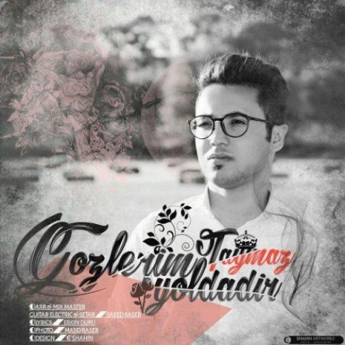 دانلود آهنگ جدید تایماز به نام گوزلریم یولدادیر عکس جدید تایماز عکس ها و موزیک های جدید تایماز