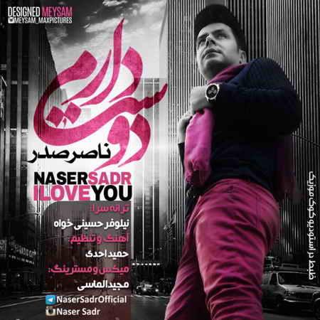 Naser Sadr - Dooset Daram