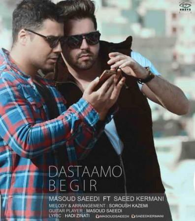 Masoud-Saeedi-Dastaamo-Begir-Ft-Saeed-Kermani